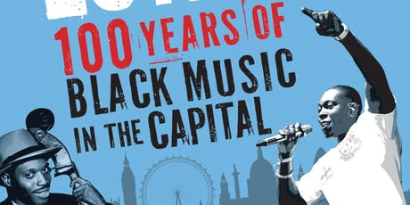 Sound Systems, DIY Culture and 100 Years of British Black Music tickets