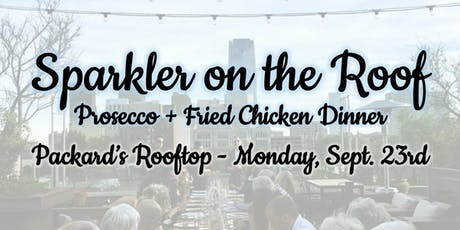 Sparkler on the Roof-Prosecco and Fried Chicken Dinner tickets