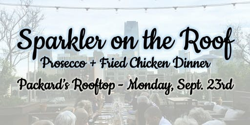 Sparkler on the Roof-Prosecco and Fried Chicken Dinner