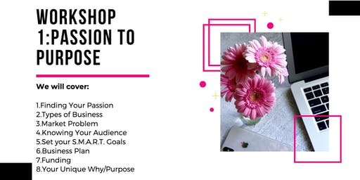 Workshop 1: Passion To Purpose