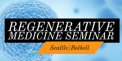 FREE Regenerative Medicine For Pain Relief Lunch Seminar - Bothell/Seattle, WA