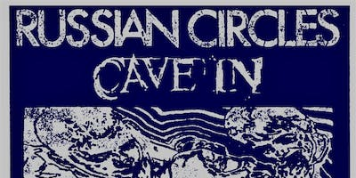 RUSSIAN CIRCLES • CAVE IN •  HELMS ALEE •  The Primals