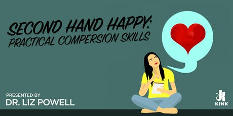 Second Hand Happy: Practical Compersion Skills presented by Dr. Liz Powell tickets