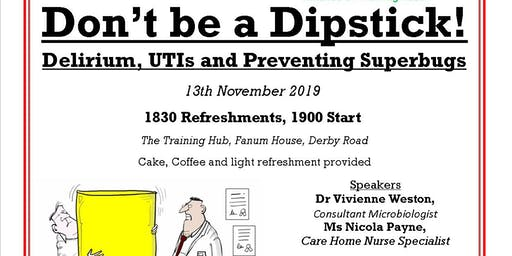 CPD - Dont be a Dipstic - Delerium, UTIs and Preventing Superbugs