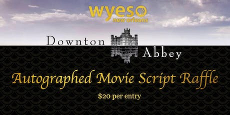 WYES Raffle Autographed DOWNTON ABBEY MOVIE SCRIPT tickets