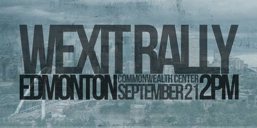 WEXIT RALLY: Edmonton, AB [Sept. 21]