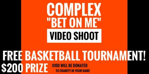 "Complex's ""BET ON ME"" Video Shoot/Basketball Tournament"