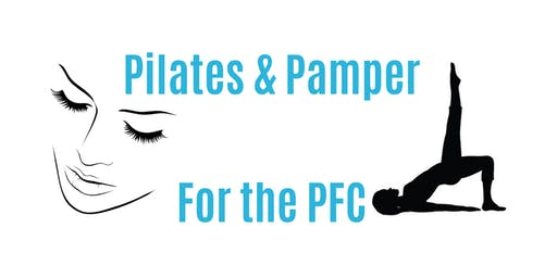 Pilates and Pamper for the PFC