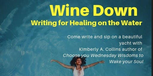 Copy of Wine Down -Writing for Healing on the Water-