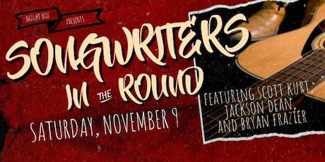 SONGRWITERS IN THE ROUND ft Scott Kurt, Jackson Dean, & Bryan Frazier tickets
