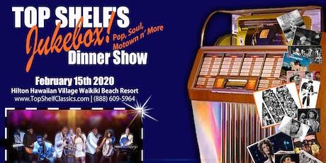 Top Shelf's JUKE BOX! Dinner Show n' Dancing! (Motown n' More) tickets