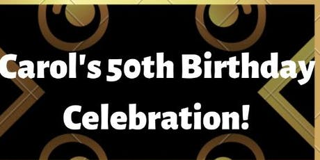 Carol's 50th ((SURPRISE))Birthday Party tickets