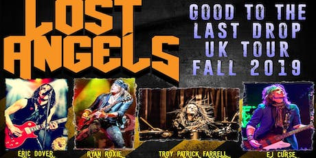 Lost Angels - Good to the last drop tour 2019 tickets