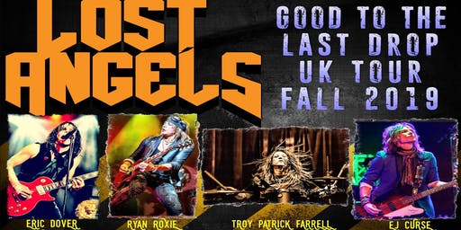 Lost Angels - Good to the last drop tour 2019