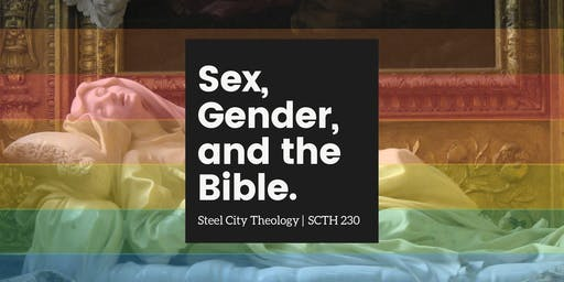 Steel City Theology | Sex, Gender, and the Bible