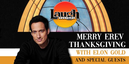 Merry Erev Thanksgiving with Elon Gold and Special Guests