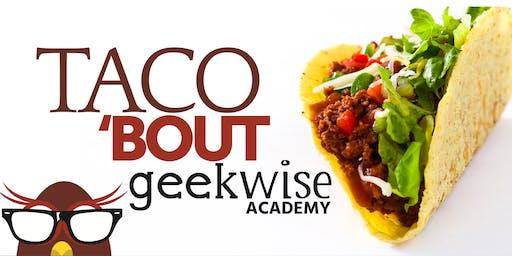 TacoBout Geekwise