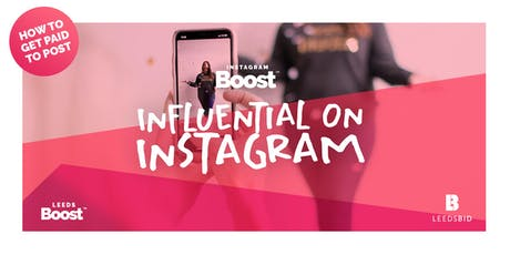 Influential on Instagram | Boost Masterclass | Leeds Boost tickets