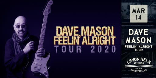 Dave Mason: Feelin' Alright Tour 2020