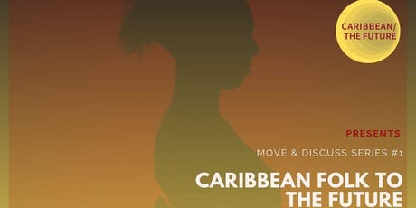 Caribbean Folk to the Future: The 1st Move + Discuss Series tickets
