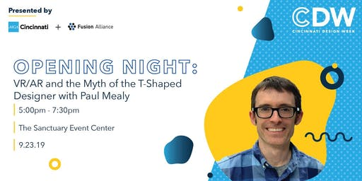 Opening Night: VR/AR and the Myth of the T-Shaped Designer with Paul Mealy