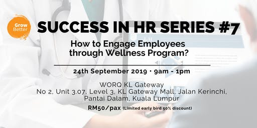 Success in HR Series #7: How to Engage Employees through Wellness Program?