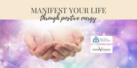 Manifest Your Life Through Positive Energy  tickets