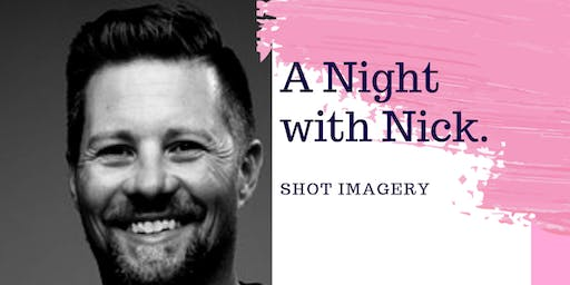 A Night with Nick - Shot Imagery