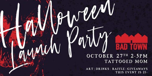 Bad Town Halloween Launch Party