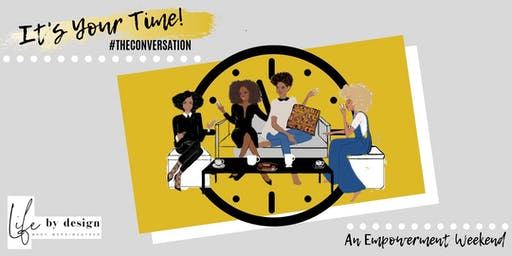 It's Your Time! #TheConversation