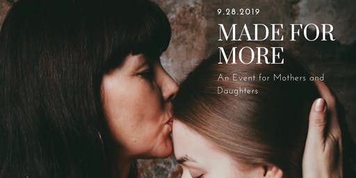 Made for More: An Event for Mothers and Daughters with Molly Sanborn