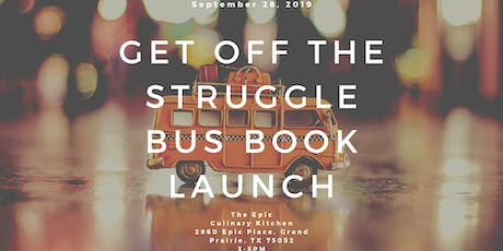Get Off The Struggle Bus Book Launch tickets