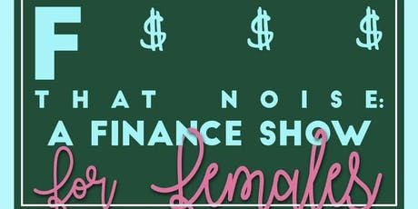 F$$$ That Noise: A Finance Show for Females tickets