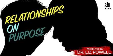 Relationships on Purpose presented by Dr. Liz Powell tickets
