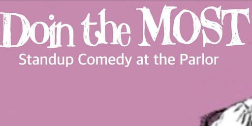 Doin the Most: Standup Comedy at the Parlor