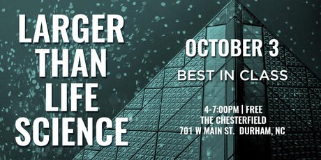 LARGER THAN LIFE SCIENCE | Best In Class tickets