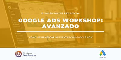 Workshop de Google Ads - Avanzado