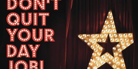 Don't Quit Your Day Job! tickets