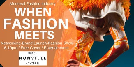 MONTREAL FASHION INDUSTRY PRESENTS: WHEN FASHION MEETS NETWORKING billets