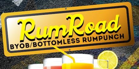 RUMROAD BYOB/BOTTOMLESS RUMPUNCH PARTY tickets