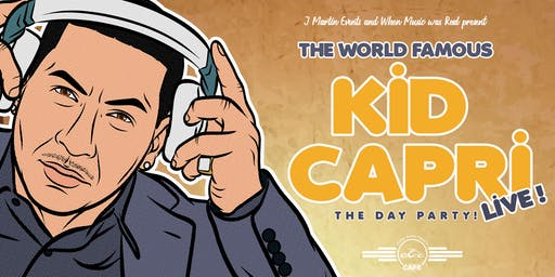 KID CAPRI LIVE ! THE DAY PARTY
