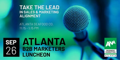 B2B Marketers – Take the Lead in Sales and Marketing Alignment! tickets
