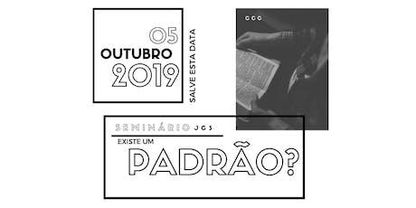 Seminário de Jovens CCC 2019 - Existe um Padrão? ingressos