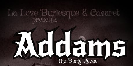 Addams: The Burly Revue tickets