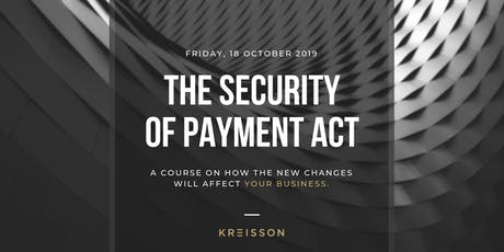 The Security of Payment Act: How the new changes will affect your business tickets
