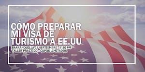 TALLER COMO PREPARAR MI VISA DE TURISMO A USA /...