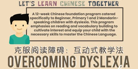 "Overcoming Dyslexia, ""Let's Learn Chinese Together!"" tickets"