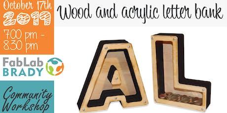 Community Workshop: Wood & Acrylic Letter Bank tickets