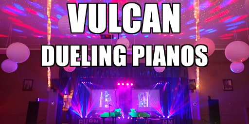 ALMOST SOLD OUT- Vulcan Extreme Dueling Pianos - Burn 'N' Mahn