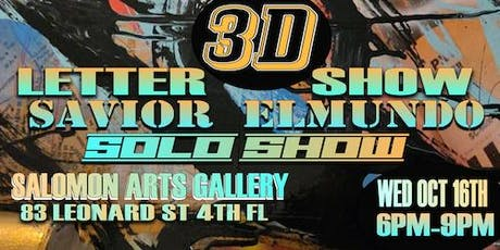 3D Letter Show Opening - Savior Elmundo Solo Exhibition 10/16 - 6-9PM RSVP tickets
